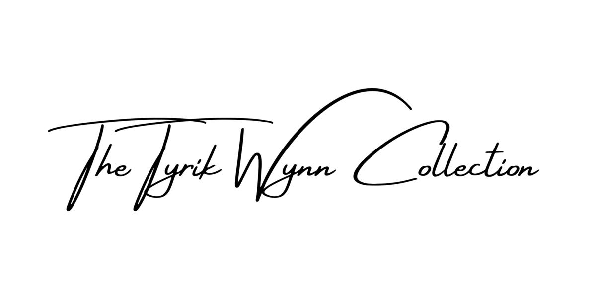 The Tyrik Wynn Collection